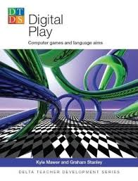 Digital Play Computer Games and Language Aims - Delta Teacher Development Series
