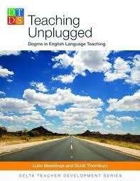Teaching Unplugged Dogme in English Language Teaching - Delta Teacher Development Series