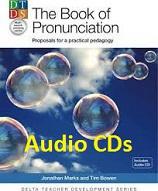 The Book of Pronunciation Proposals for a Practical Pedagogy Audio CDs - Delta Teacher Development Series