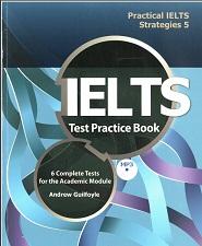 Practical IELTS Strategies 5 IELTS Test Practice Book