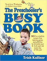 The Preschoolers Busy Book 365 Creative Games and Activities To Occupy 3-6 Year Olds