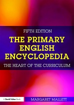 The Primary English Encyclopedia The heart of the Curriculum 5th Edition by Margaret Mallett