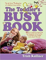 The Toddlers Busy Book 365 Creative Games and Activities