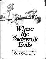 Where the Sidewalk Ends Poems and Drawings of Shel Silverstein