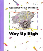 Wonderful World of English Way up High