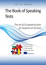 The Book of Speaking Tests The set of 24 Speaking Tests for Students at A2 Level