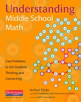 Understanding Middle School Math Cool Problems to Get Students Thinking and Connecting- Heinemann 2009