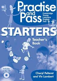 Practise and Pass Starters Teachers Book