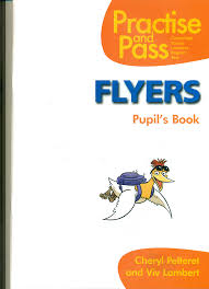 Practise and Pass Flyers Pupils Book