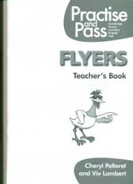 Practise and Pass Flyers Teachers Book