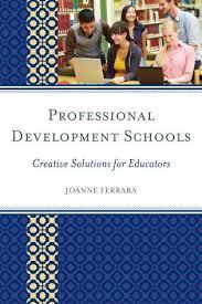 Professional Development Schools Creative Solutions for Educators