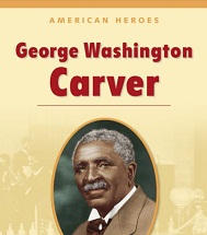 American Heroes Grade 2 - George Washington Carver