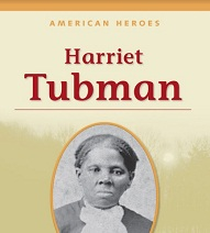 American Heroes Grade 2 - Harriet Tubman