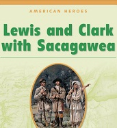 American Heroes Grade 2 - Lewis and Clark with Sacagawea