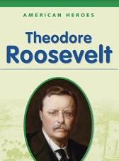 American Heroes Grade 2 - Theodore Roosevelt