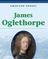 American Heroes Grade 3 - James Oglethorpe