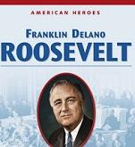American Heroes Grade 4 - Franklin Delano Roosevelt