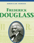 American Heroes Grade 4 - Frederick Douglass