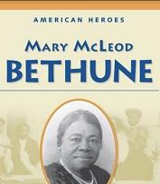 American Heroes Grade 4 - Mary McLeod Bethune