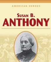 American Heroes Grade 4 - Susan B Anthony