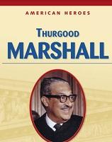 American Heroes Grade 4 - Thurgood Marshall