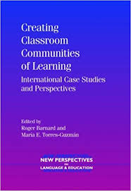 Creating Classroom Communities of Learning International Case Studies and Perspectives
