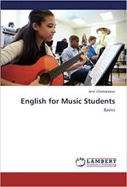 English for Music Students Basics by Amir Ghorbanpour