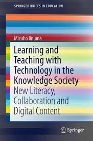 Learning and Teaching with Technology in the Knowledge Society New Literacy Collaboration and Digital Content