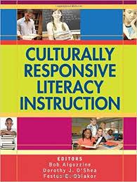 Culturally Responsive Literacy Instruction by Bob Algozzine with Dorothy J OShea and Festus E Obiakor