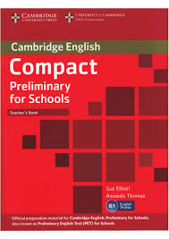 Cambridge Compact Preliminary for Schools Teacher Book