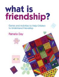 What Is Friendship Games and Activities to Help Children to Understand Friendship