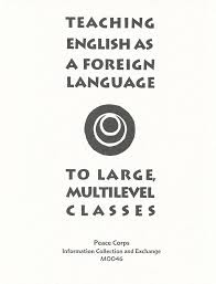 Teaching English as a Foreign Language to Large Multilevel Classes (TEFL)