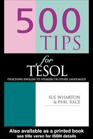 500 Tips for Tesol by Sue Wharton and Phil Race