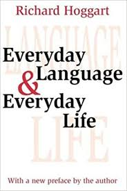 Everyday Language and Everyday Life by Richard Hoggart