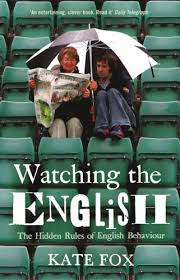 Watching The English The Hidden Rules of English Behaviour - Kate Fox