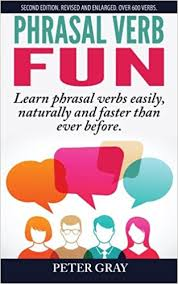 Phrasal Verb Fun 2nd Edition by Peter Gray