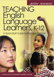 Teaching English Language Learners K-12 A Quick-Start Guide for the New Teacher