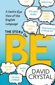 The Story of Be A Verbs-Eye View of the English Language by David Crystal OXFORD 2017