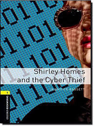 Oxford Bookworms 1 Shirley Homes and the Cyber Thief