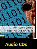 Oxford Bookworms 1 Shirley Homes and the Cyber Thief Audio