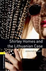 Oxford Bookworms 1 Shirley Homes and the Lithuanian Case