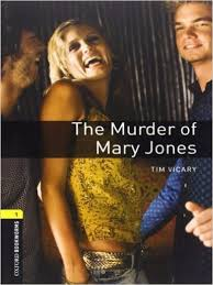 Oxford Bookworms 1 The Murder of Mary Jones