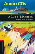 Oxford Bookworms 3 A Cup of Kindness Stories from Scotland Audio