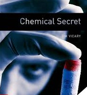 Oxford Bookworms 3 Chemical Secret