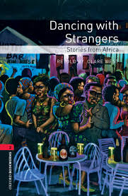 Oxford Bookworms 3 Dancing with Strangers Stories from Africa