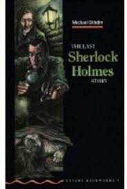Oxford Bookworms 3 The Last Sherlock Holmes Story