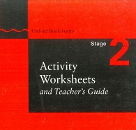 Oxford Bookworms Activity Worksheets and Teacher Guide Stage 2