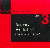 Oxford Bookworms Activity Worksheets and Teacher Guide Stage 3