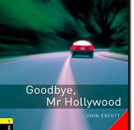 Oxford Bookworms Library 1 Goodbye Mr Hollywood