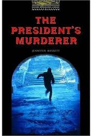 Oxford Bookworms Library 1 The Presidents Murderer